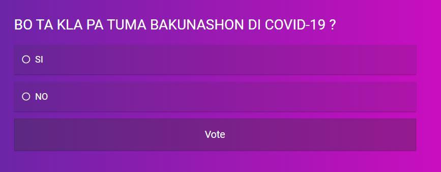 BO TA KLA PA TUMA E BAKUNASHON DI COVID-19 ?