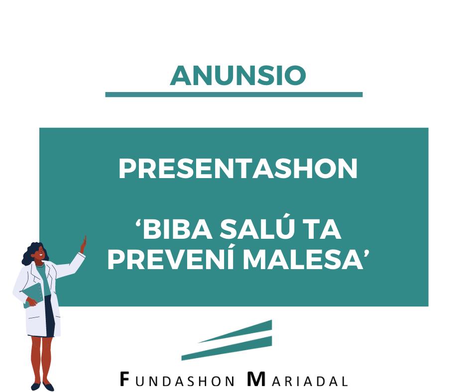 PRESENTASHON 'BIBA SALÚ TA PREVENÍ MALESA' DJAWEPS 13 DI OUGÙSTÙS